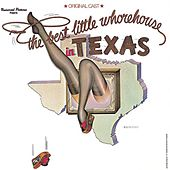 Play & Download The Best Little Whorehouse in Texas [Original Cast] by Various Artists | Napster