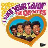 I Like Your Lovin' (Do You Like Mine?) by The Chi-Lites