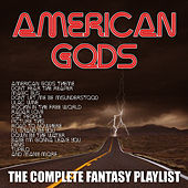 American Gods - The Complete Fantasy Playlist by Various Artists