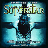 Highlights From Jesus Christ Superstar (Remastered 2005) by Various Artists