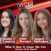 Olha O Que O Amor Me Faz / Citação: All By Myself (The Voice Brasil Kids 2017) by Joyce Mendes