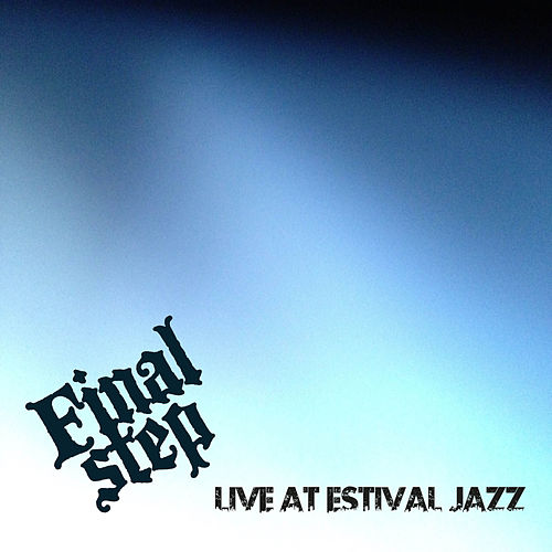Live at Estival Jazz by Final Step