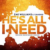 He's All I Need (feat. Bishop Bruce V. Parham) by Zak Williams