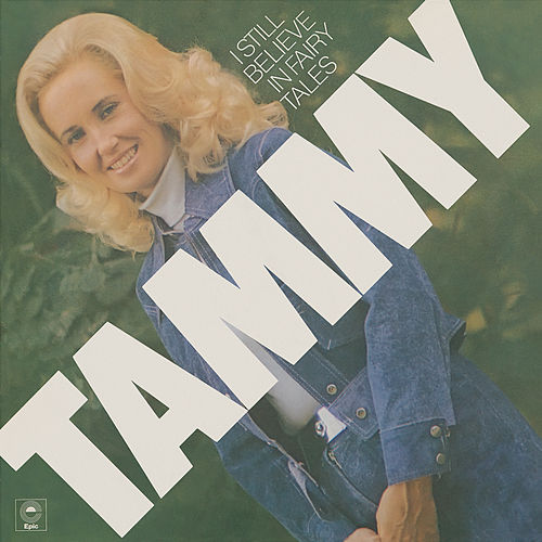 I Still Believe in Fairy Tales by Tammy Wynette
