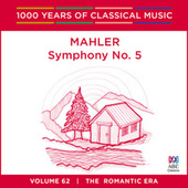Mahler: Symphony No. 5 (1000 Years Of Classical Music, Volume 62) by Markus Stenz