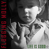 Life Is Good von Flogging Molly