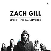 Life In The Multiverse von Zach Gill