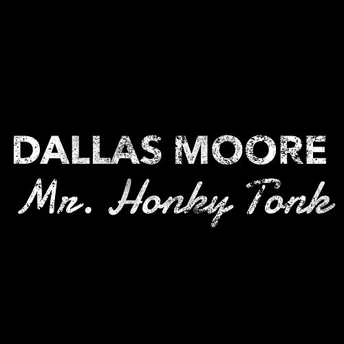 Mr. Honky Tonk by Dallas Moore