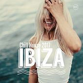 Ibiza Chill House 2017 by Various Artists