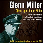 Glenn Miller - Close-Up of Glenn Miller Live (A B.B.C. programme, broadcast on June 8th, 1953) by Various