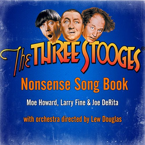 Nonsense Song Book by The Three Stooges