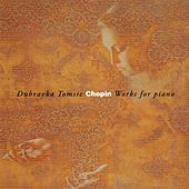 Chopin: Works for Piano by Dubravka Tomsic
