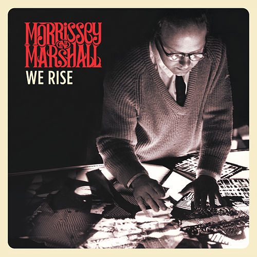 We Rise by Morrissey