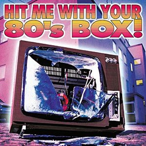 Play & Download Hit Me With Your 80's by Various Artists | Napster