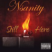Still Here by Nsanity