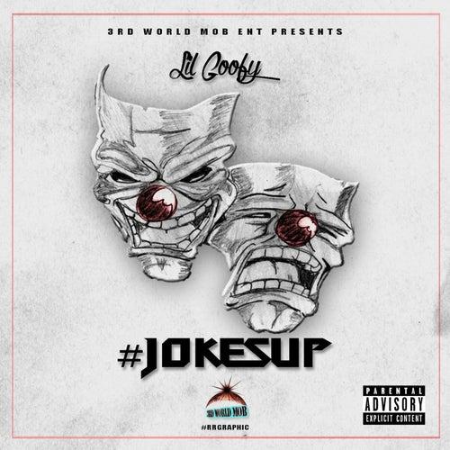 #Jokesup by Lil Goofy