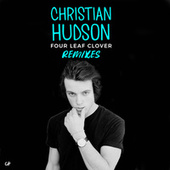Four Leaf Clover (Remixes) by Christian Hudson