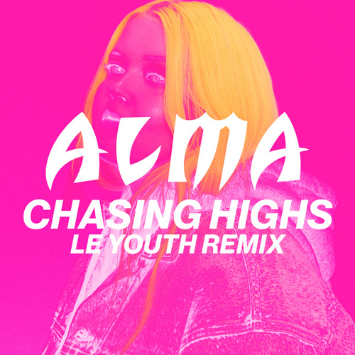 Chasing Highs (Le Youth Remix) by Alma