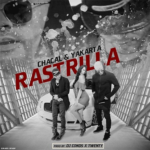 Rastrilla by Chacal y Yakarta