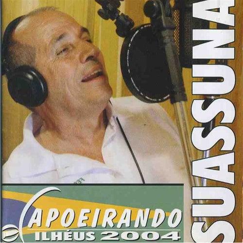 Capoeirando Ilhéus 2004 by Mestre Suassuna
