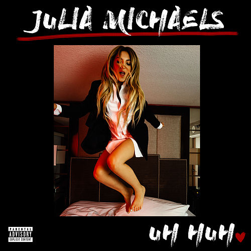 Uh Huh von Julia Michaels