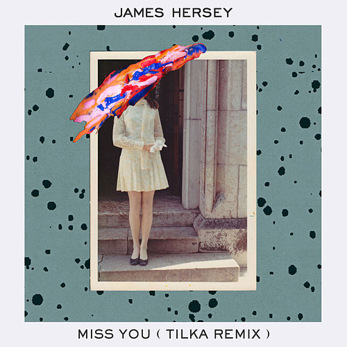 Miss You (Tilka Remix) by James Hersey