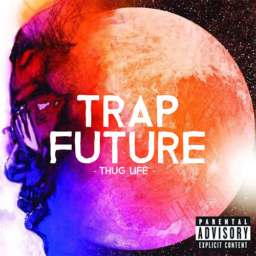 Trap Future by Thug Life