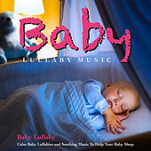 Baby Lullaby Music: Calm Baby Lullabies and Soothing Music to Help Your Baby Sleep by Einstein Baby Lullaby Academy