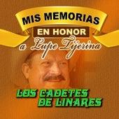 Mis Memorias En Honor A Lupe Tuerina by Los Cadetes De Linares