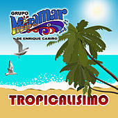 Tropicalisimo by Grupo Miramar