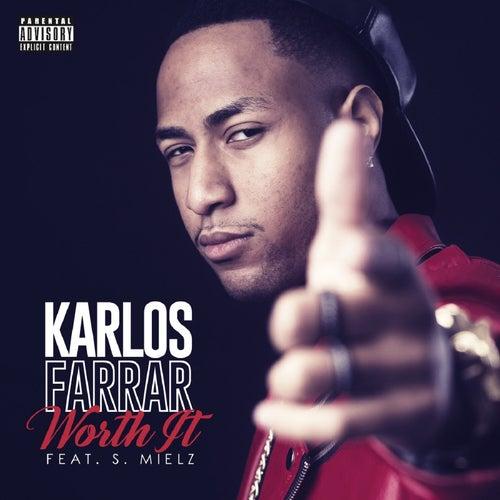 Worth It (feat. S. Mielz) by Karlos Farrar