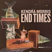End Times by Kendra Morris