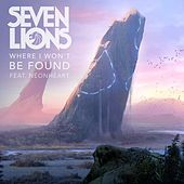 Where I Won't Be Found by Seven Lions
