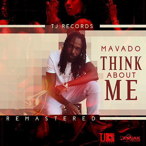 Think About Me (Remastered) - Single by Mavado
