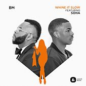Whine It Slow (Remix) [feat. Sona] van BM