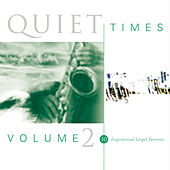 Play & Download Quiet Times, Vol. 2 by Various Artists | Napster
