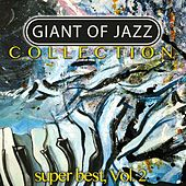 Giant of Jazz, Collection Vol. 2 (Super Best) von Various Artists