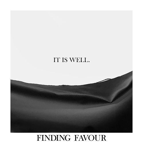 It Is Well by Finding Favour