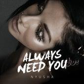 Always Need You by Nyusha