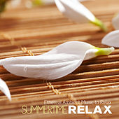 Summertime Relax: Ethereal Ambient Music to Relax by Various Artists