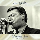 Baritone Sax (Remastered 2017) by Lars Gullin