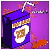Pop Juice Sounds of the Street, Vol. 8 by Various Artists