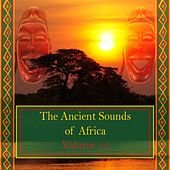 The Ancient Sounds of Africa, Vol. 12 by Various Artists