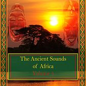 The Ancient Sounds of Africa, Vol. 4 by Various Artists