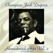 Remastered Hits Vol. 2 (All Tracks Remastered) von Champion Jack Dupree