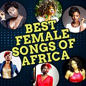 Best Female Songs of Africa by Various Artists