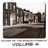 Sounds of the African Streets, Vol. 4 by Various Artists