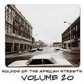 Sounds of the African Streets, Vol. 20 by Various Artists