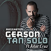 Tan Solo (Versión Reggaeton) by Gerson Galván