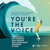 You're the Voice by United Voices Against Domestic Violence